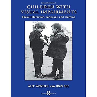 Children with Visual Impairment: Social Interaction, Language and Learning
