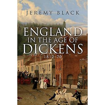 England in the Age of Dickens by Jeremy Black