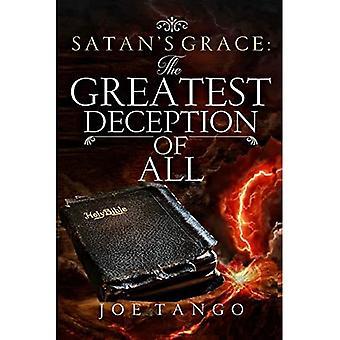 Satan's Grace The Greatest Deception of All (The Greatest Deception of All Series.)