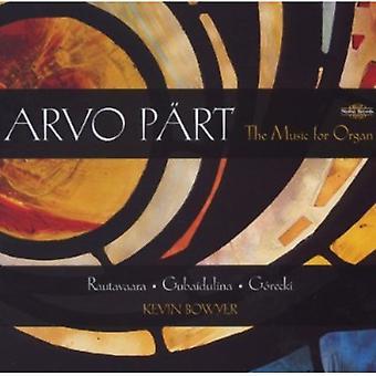 Rautavaara/Gubaidulina/Gorecki/del - Arvo P Rt: Musik för orgel [CD] USA import