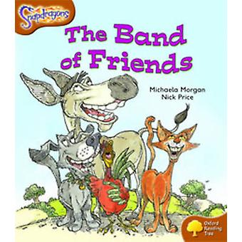 Oxford Reading Tree Level 8 Snapdragons The Band of Friends by Michaela Morgan & Illustrated by Nick Price