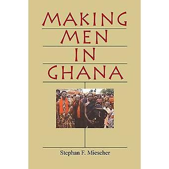 Att göra män i Ghana av Stephan F. Miescher - 9780253217868 bok