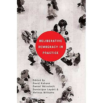 Deliberativ demokrati i praktiken av David Kahane - Daniel Weinstock