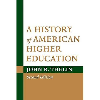A History of American Higher Education (2nd Revised edition) by John