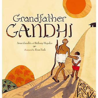 Dziadek Gandhi przez Arun Gandhi - Bethany Hegedus - Evan Turek - 978