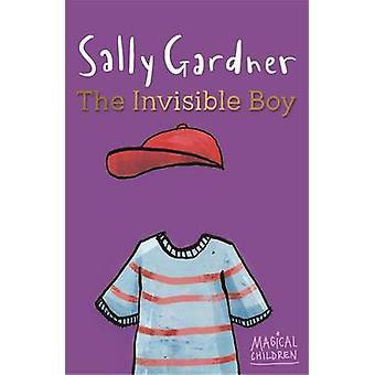 Invisible Boy Sally Gardner - Sally Gardner - 9781444011616 Bo