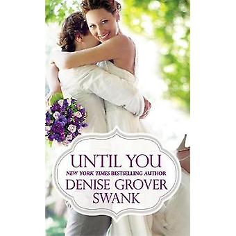 Until You by Denise Grover Swank - 9781455539802 Book