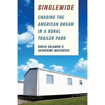 Singlewide - inseguendo il sogno americano in un parco di rimorchio rurale da figlio