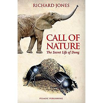 Call of Nature - The Secret Life of Dung by Richard Jones - 9781784271