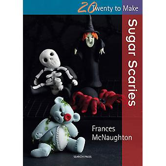 Scaries de sucre par Frances McNaughton - livre 9781844489411