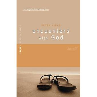 Encounters with God - The Inspiring Accounts of 30 People Who Met God