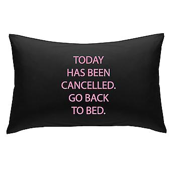 Black with Pink Today Has Been cancelled Go Back to Bed Novelty Pillowcase