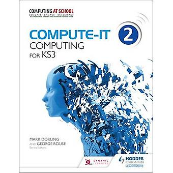 Compute-IT - Schülerheft 2 - Computing für KS3 durch Mark Dorling - Ge