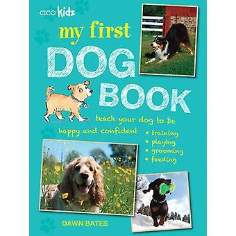 Mon premier chien livre - enseigner à votre chien d'être heureux et confiant - formation