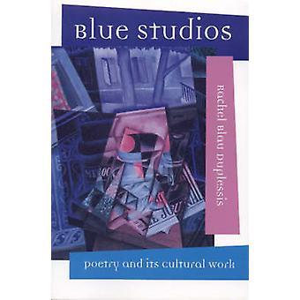 Blue Studios - poesía y su labor Cultural por Rachel Blau DuPlessis-