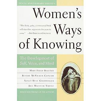 Modes féminines de la connaissance: le développement de soi, voix et esprit: 10th Anniversary Edition