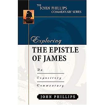 Verkennen van het Epistel van Jacobus (John Phillips commentaar serie)