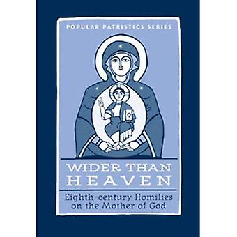 Wider Than Heaven: Eighth - Century Homilies on the Mother of God
