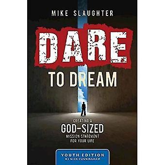 Durf te dromen jeugd editie: het creëren van een God-Sized Mission Statement voor je leven