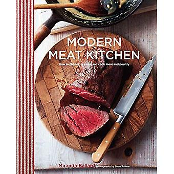 Modern Meat Kitchen - How to choose, prepare and cook meat and poultry