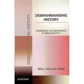 Debrahmanising historia: Dominans och motstånd i indiska samhället
