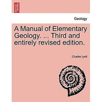 . מדריך לגיאולוגיה אלמנטרית ... מהדורה שלישית ומתוקנת לחלוטין. על ידי Lyell & צ'ארלס