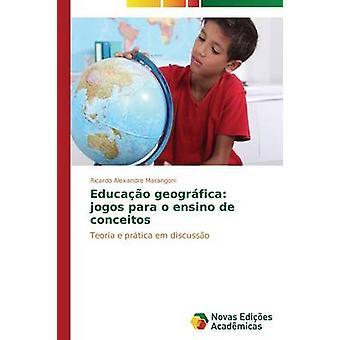 Educao geogrfica jogos para o ensino de conceitos par Marangoni Ricardo Alexandre