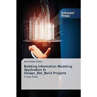 Building Information Modeling Application in DesignBidBuild Projects by Sanei Sistani Navid