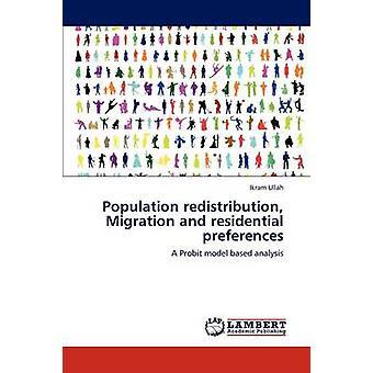 Befolkningen omfördelning Migration och bostadsområde preferenser av Ullah & Ikram