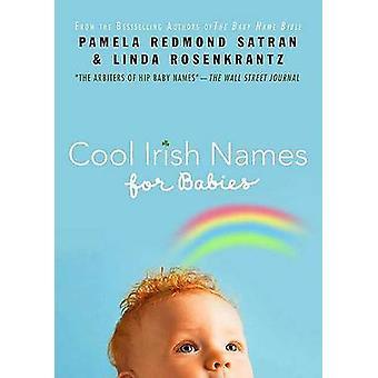 Cool Irish Names for Babies by Pamela Redmond Satran - Linda Rosenkra