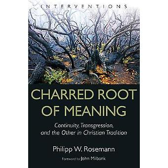Charred Root of Meaning - Continuity - Transgression - and the Other i