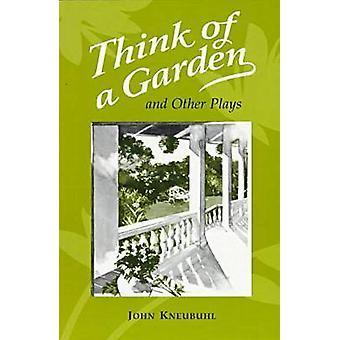 Think of a Garden - And Other Plays by John Kneubuhl - 9780824818142 B