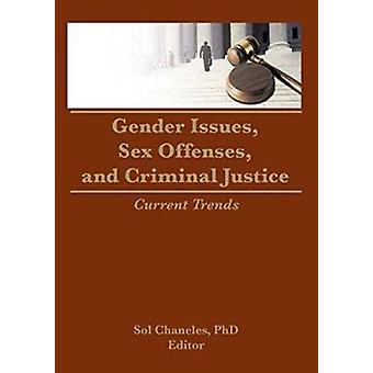 Gender Issues - Sex Offenses and Criminal Justice  - Current Trends Bo