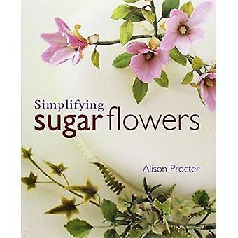 Simplifying Sugar Flowers by Alison Margaret Procter - 9780952584810
