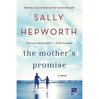 The Mother's Promise by Sally Hepworth - 9781250077769 Book