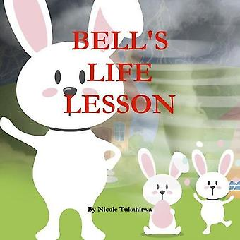 Bell's Life Lesson by Nicole Tukahirwa - 9781387217427 Book
