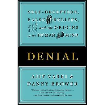 Denial - Self-Deception - False Beliefs - and the Origins of the Human