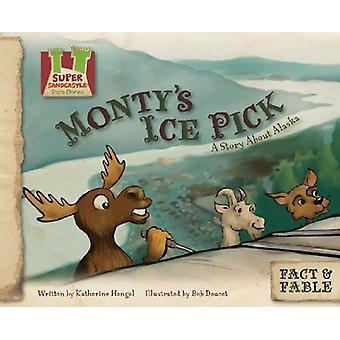 Monty's Ice Pick - A Story about Alaska by Katherine Hengel - 97816045