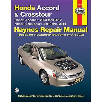 Honda Accord and Crosstour Automotive Repair Manual - 2003-14 (2nd) by