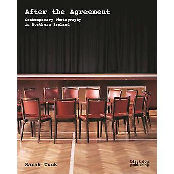 After the Agreement - Contemporary Photography in Northern Ireland by