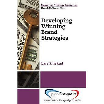 Developing Winning Brand Strategies by Finskud & Lars