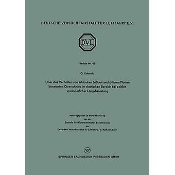 ber Das Verhalten von schlanken Stben und dnnen Platten konstanten Querschnitts im elastischen Aushilfe bei zeitlich vernderlicher Lngsbelastung door Kotowski & Gertrud