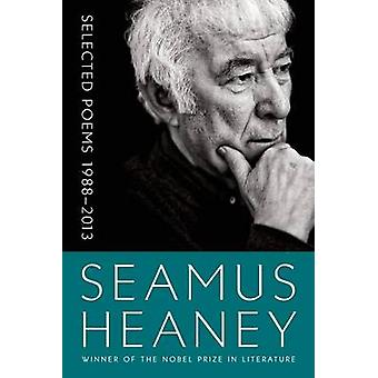 Selected Poems 1988-2013 by Seamus Heaney - 9780374535612 Book