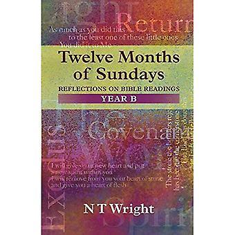 Twelve Months of Sundays: Year B: Reflections on Bible Readings (Relections on Bible Readings)