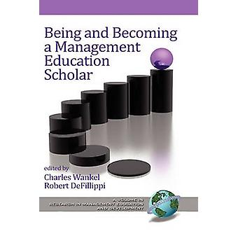 Being and Becoming a Management Education Scholar Hc von Wankel & Charles