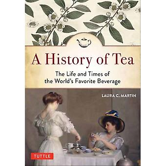 History of Tea by Laura C Martin