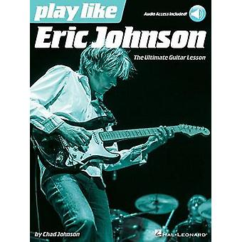 Play Like Eric Johnson by Johnson & Eric