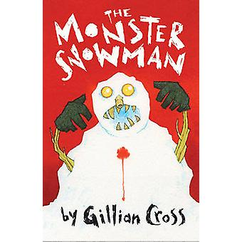 The Monster Snowman by Gillian Cross & Illustrated by Ross Collins