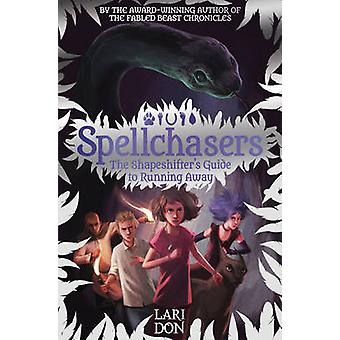 Shapeshifters Guide to Running Away by Lari Don