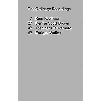 Ordinary  Recordings by Rem Koolhaas